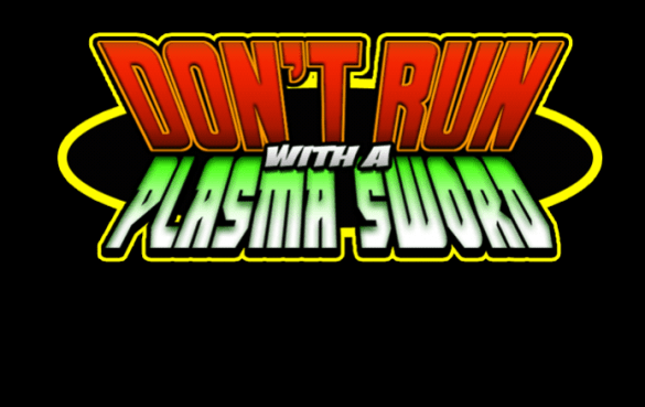 Don't Run with a Plasma Sword Review