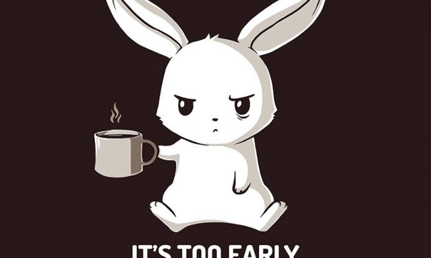 Too early bunny – T-shirt of the day