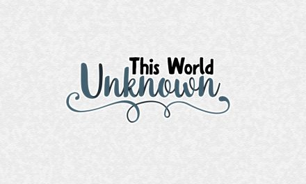 This World Unknown Review