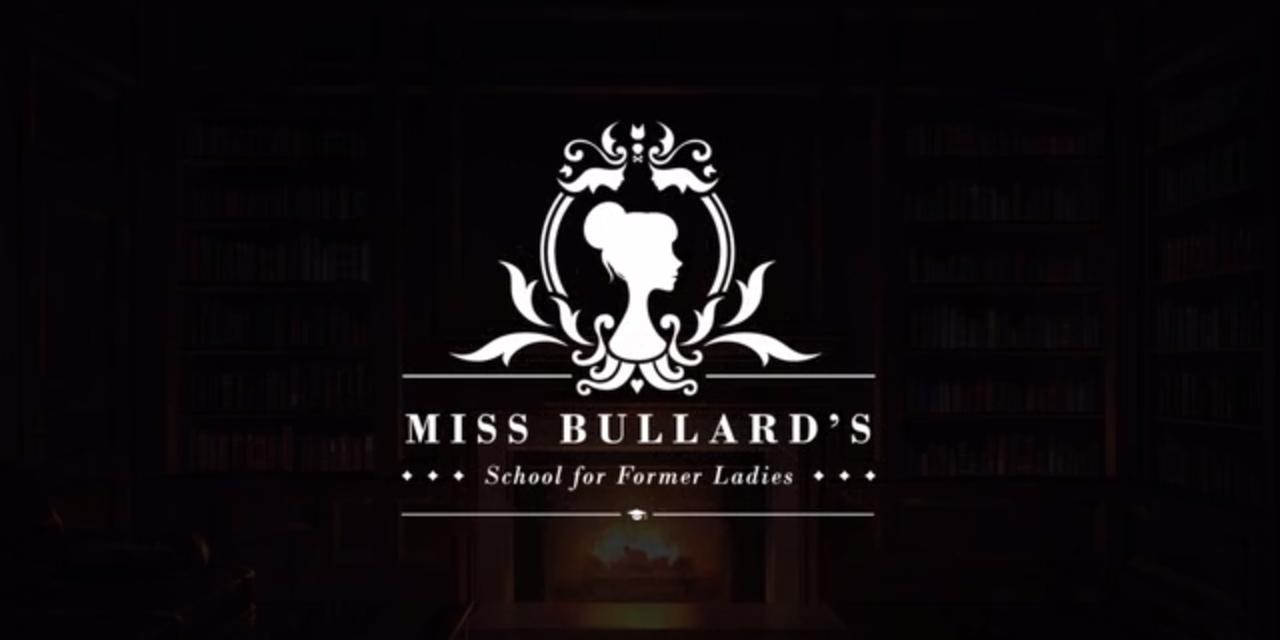 Kickstart This: Miss Bullard's School For Former Ladies