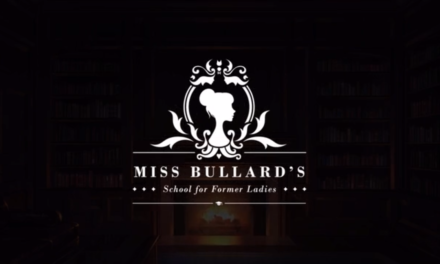 Kickstart This: Miss Bullard's School For Former Ladies