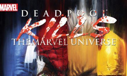 Deadpool Kills The Marvel Universe Review