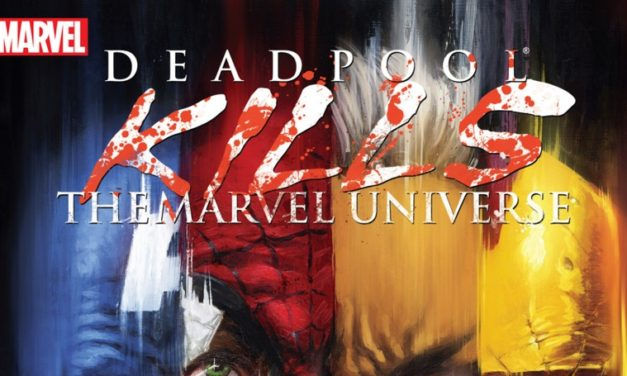 Deadpool Kills The Marvel Universe Review